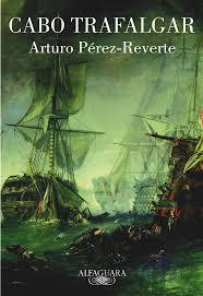 Cabo Trafalgar de Arturo Pere Reverte