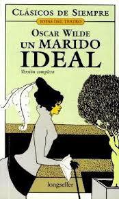 UN MARIDO IDEAL - OSCAR WILDE