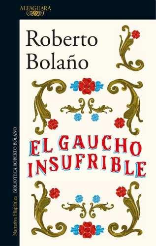 el-gaucho-insufrible-roberto bolaño