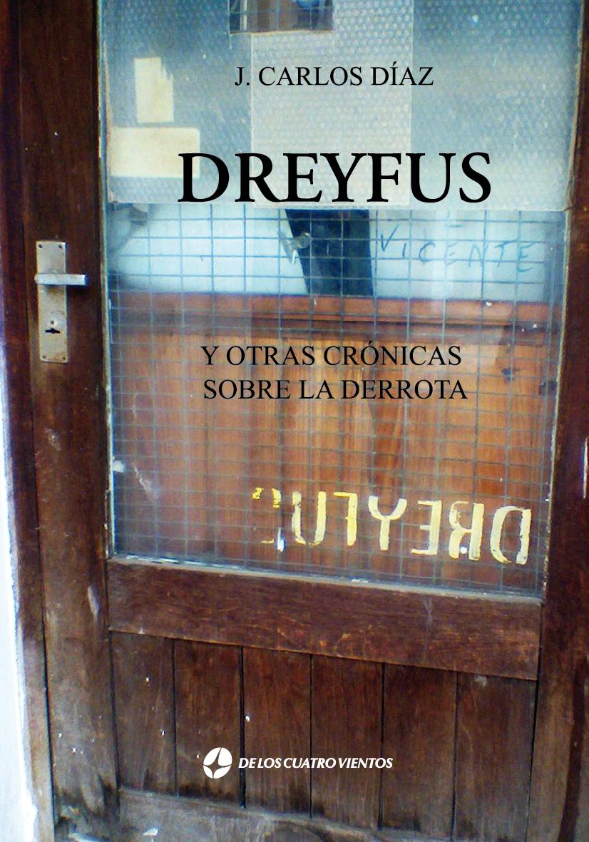 dreyfus y otras cronicas sobre la derrota de carlos diaz