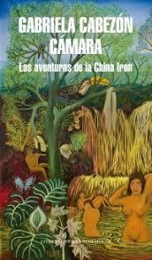 las aventuras de la china iron gabriela cabezon camara